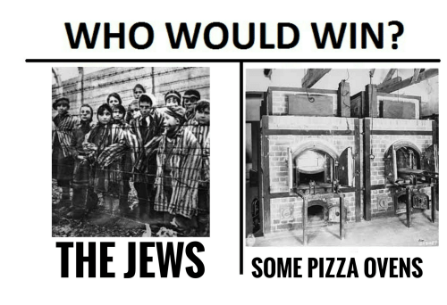 Dank Memes, Wins, and Win: WHO WOULD WIN? THE JEWS SOME PIZZA OVENS