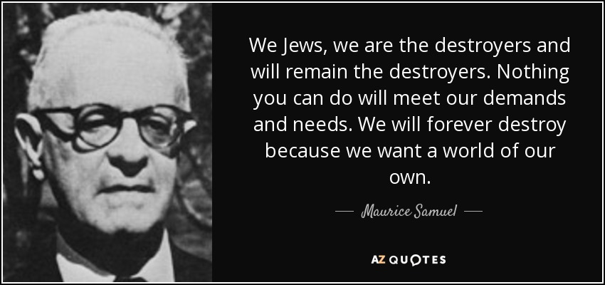 Image result for we jews are the destroyers